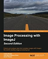 Image Processing with ImageJ, 2nd Edition Front Cover