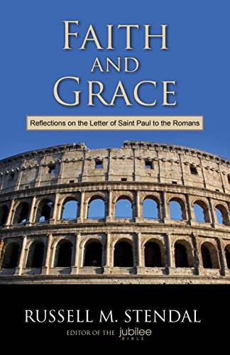 Faith and Grace: Reflections on the Letter of Saint Paul to the Romans