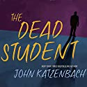 Dead Student Audiobook by John Katzenbach Narrated by Kirby Heybourne