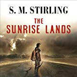 The Sunrise Lands by S. M. Stirling front cover