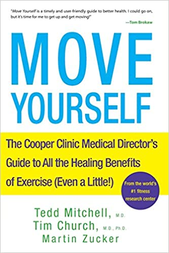 Move Yourself The Cooper Clinic Medical Directors Guide To All The