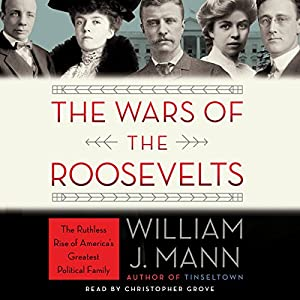 The Wars of the Roosevelts Audiobook