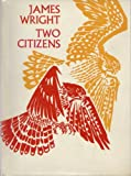 Two Citizens, James Arlington Wright, 0374280177