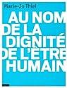 Au nom de la dignité de l'être humain par Thiel