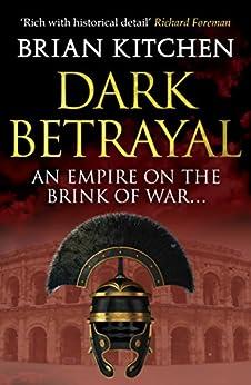 Dark Betrayal (Divided Empire Book 2) by [Kitchen, Brian]
