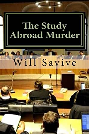 The Study Abroad Murder: Trial of the Century (English Edition) eBook: Savive, Will: Amazon.es: Tienda Kindle