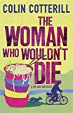 The Woman Who Wouldn't Die: A Dr Siri Murder Mystery (Dr Siri Paiboun Mystery 9)