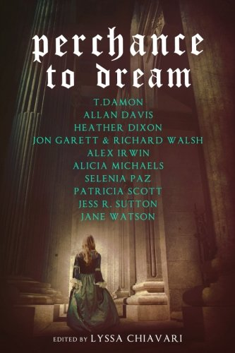 Perchance to Dream: Classic Tales from the Bard's World in New Skins