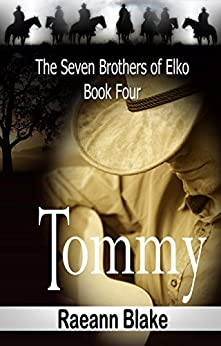 Tommy (The Seven Brothers of Elko: Book Four) by [Blake, Raeann]