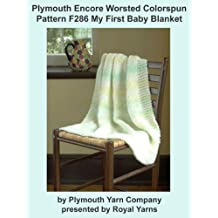 Plymouth Encore Worsted Colorspun Yarn Knitting Pattern F286 My First Baby Blanket (I Want To Knit)