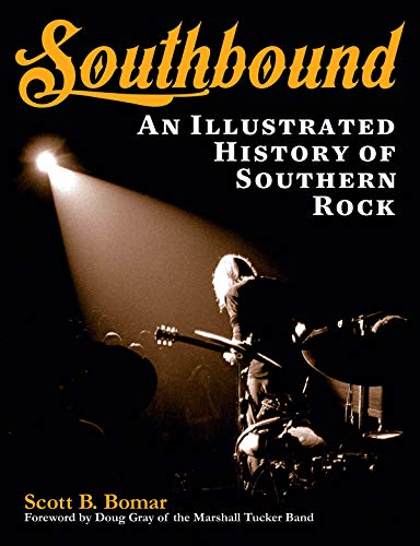Southbound: An Illustrated History of Southern Rock