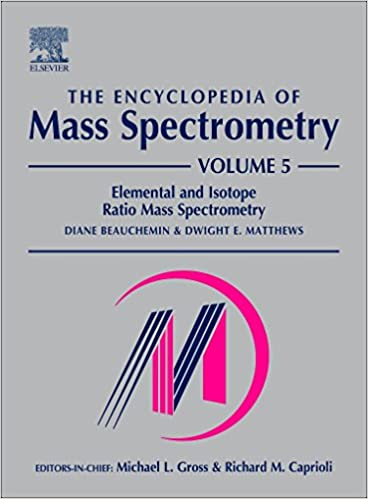 The Encyclopedia of Mass Spectrometry, Vol. 5: Elemental and Isotope Ratio Mass Spectrometry