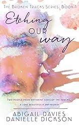 Etching Our Way (Broken Tracks) (Volume 1)