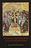 Church and Society in Late Byzantium, Dimiter G. Angelov, 1580441432