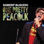 One Pretty Peacock | Robert Buscemi