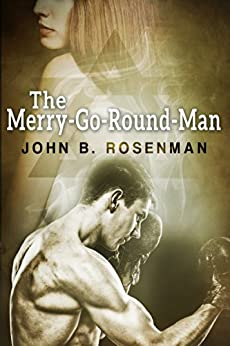 The Merry-Go-Round Man by [Rosenman, John B.]