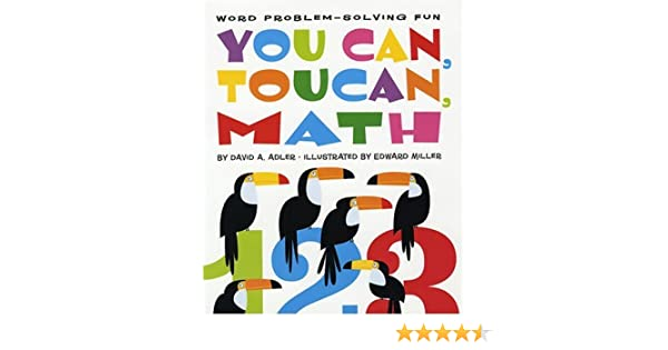You Can, Toucan, Math: Word Problem-Solving Fun: David A. Adler ...