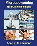 Microeconomics for Public Decisions