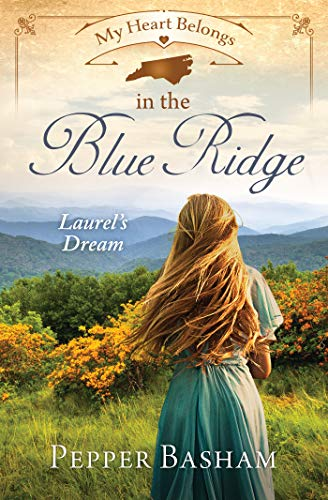 My Heart Belongs in the Blue Ridge: Laurel's Dream by [Basham, Pepper]