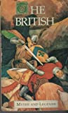 img - for The British (Myths and Legends Studio Edition) book / textbook / text book