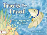 Travis the Trout, Keith W. Hoefer, 1606043277