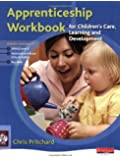Apprenticeship Workbook for Children's Care, Learning and Development (S/NVQ Children's Care Learning and Development)