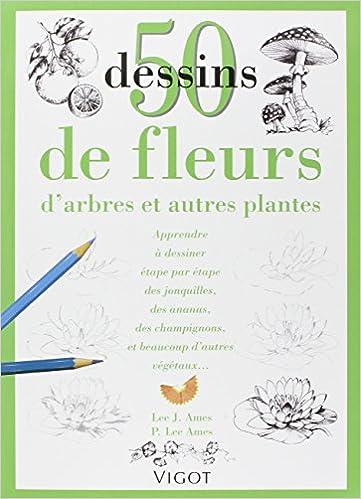 Lire en ligne 50 Dessins de fleurs, d'arbres et autres plantes pdf, epub ebook