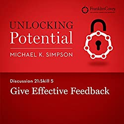 Discussion 21: Skill 5 - Give Effective Feedback