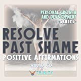 Personal Growth and Development Series: Resolve Past Shame Positive Affirmations audio CD