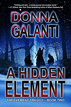 A Hidden Element (The Element Trilogy Book 2) by [Galanti, Donna]