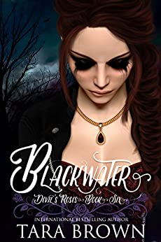 Blackwater: The Devil's Roses (The Devil's Roses (YA version) Book 6) by [Brown, Tara]