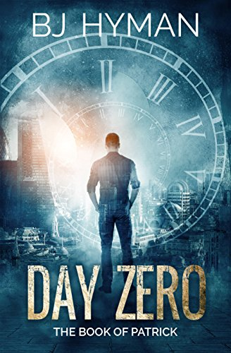 Day Zero: The Book Of Patrick by [Hyman, BJ]