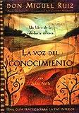 La Voz Del Conocimiento / The Voice of Knowledge: Un Libro De La Sobiduria Tolteca / A Book of Toltec Wisdom