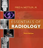 Essentials of Radiology E-Book (Mettler, Essentials of Radiology)