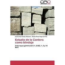 Estudio de la Cantera como blindaje: Ante rayos gamma de 0.1, 0.662, 1, 5 y 10 MeV (Spanish Edition)