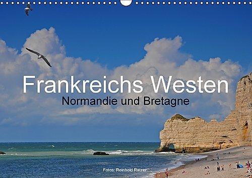 Frankreichs Westen – Normandie und Bretagne (Wandkalender 2017 DIN A3 quer)