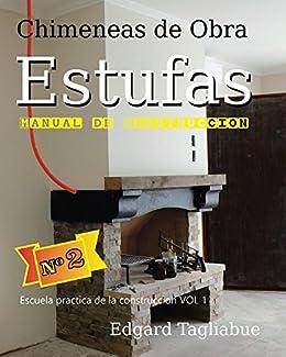 Estufas y Chimeneas de obra (Escuela Practica de la Construcción nº 1) (Spanish