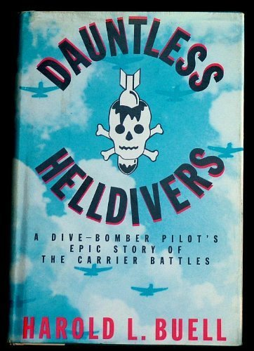 - Dauntless Helldivers: A Dive-Bomber Pilot's Epic Story of the Carrier Battles