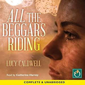 All the Beggars Riding Audiobook