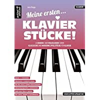 Meine ersten Klavierstücke! 24 Kinder- und Volkslieder sowie klassische und moderne Spielstücke für Klavier. Musiknoten für Piano. Spielbuch. Songbook.