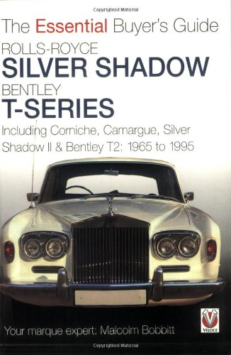 Rolls-Royce Silver Shadow Bentley T-Series: The Essential Buyer's Guide