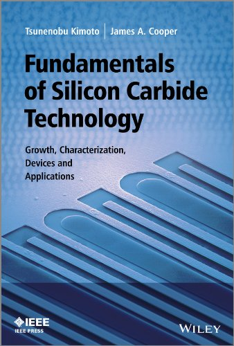 Fundamentals of Silicon Carbide Technology: Growth, Characterization, Devices and Applications (Wiley - IEEE)