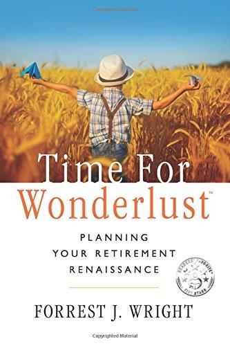 Read Online Time for Wonderlust: Planning Your Retirement Renaissance ebook