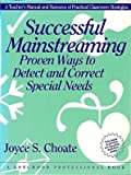 Successful Mainstreaming : Proven Ways to Detect and Correct Special Needs, , 0205143490