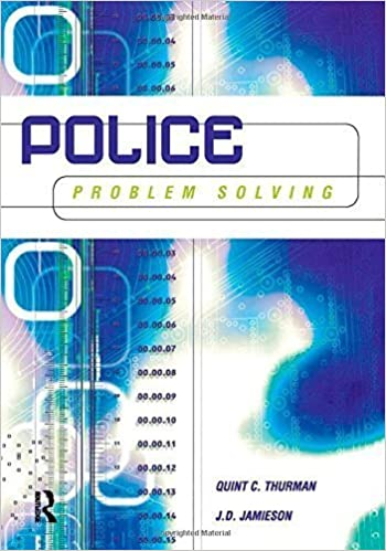 Police Problem Solving by Quint Thurman (2005-06-01)