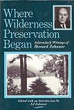 Where Wilderness Preservation Began, Edward Zahniser, 0932052762