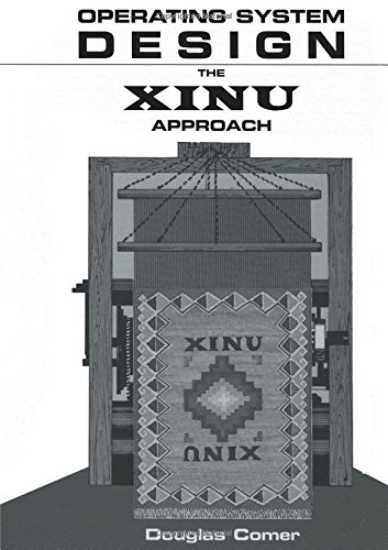 Operating System Design: The XINU Approach (v. 1) by Pearson