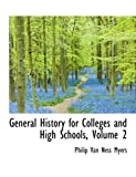 General History for Colleges and High Schools, Philip Van Ness Myers, 0559096879