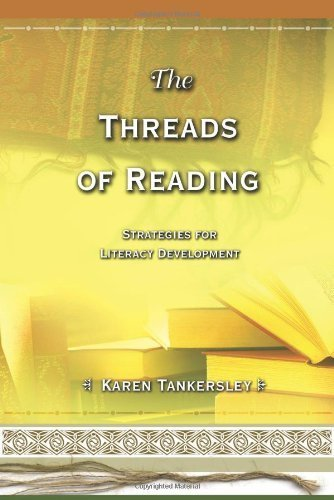 The Threads of Reading: Strategies for Literacy Development by Karen Tankersley (2003-12-18)