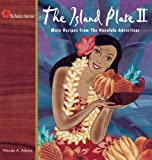 img - for The Island Plate II: More Recipes from The Honolulu Advertiser book / textbook / text book